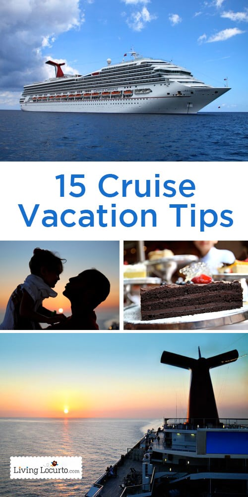 15 Cruise Vacation Tips! Great insider travel tips for first time cruisers. Everything you need to know before going on a cruise vacation. LivingLocurto.com