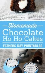 Father's Day Ideas - Homemade Ho Ho Chocolate Cake Recipe. Free printable Father's Day gift tags. LivingLocurto.com