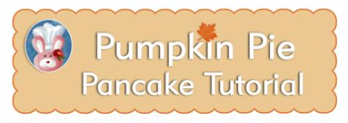 Pumpkin Pie Pancake - Recipe & FREE Tutorial