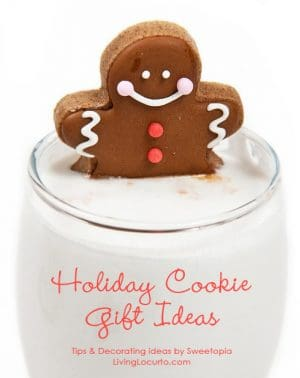 Holiday Cookie Gift Ideas - Tips & Decorating Ideas by Sweetopia for Living Locurto