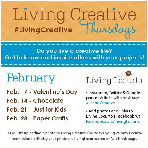 Living Creative Thursdays on Living Locurto - February Themes - Valentines Day and craft Projects