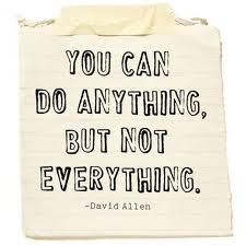 You can do anything, but not everything | Quote