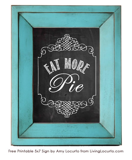 Eat More Pie| Free Printable Chalkboard wall art by Amy Locurto | Living Locurto | Wall Art