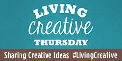 Living Creative Thursday - Sharing Creative Ideas with LivingLocurto.com #LivingCreative