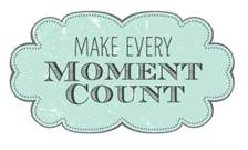 Michaels - Make Every Moment Count!