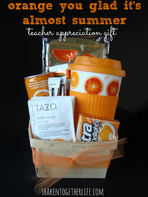 6 DIY Gift Ideas & Crafts! Orange you glad teacher appreciation gift by Shaken Together Life