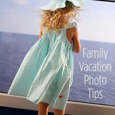 Family Vacation Photo Tips