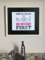 Just Because – Life is Short, Eat Dessert First