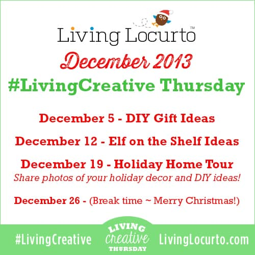 December 2013 Living Creative Thursdays at LivingLocurto.com - Share creative DIY ideas! #LivingCreative