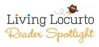 Living Locurto Reader Spotlight