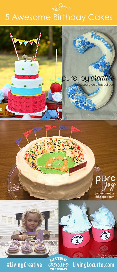 5 Awesome Birthday Party Cakes | Living Creative Thursday