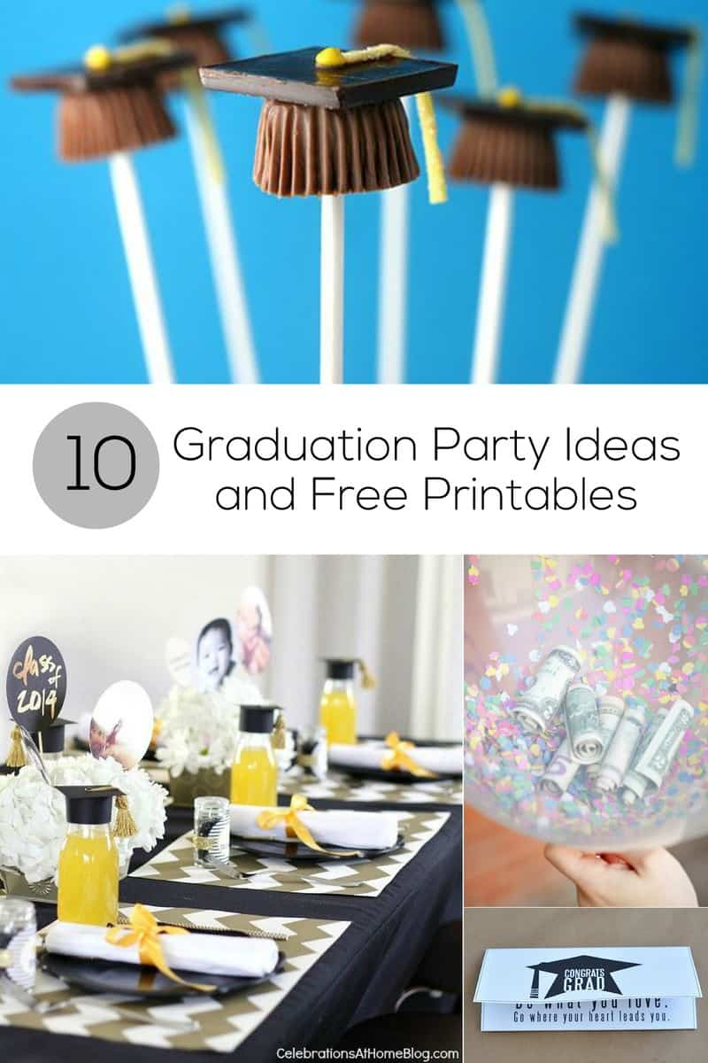 10 Graduation Party Ideas And Free Printables