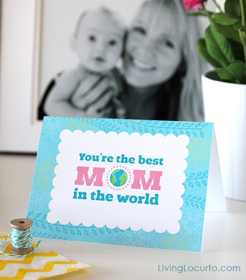 You're the best Mom in the world!! Free Printable Mother's Day Card by LivingLocurto.com
