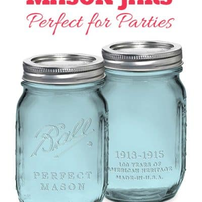 Must See Mason Jars! Fun Party Ideas