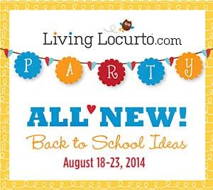 Back to School Party Week at LivingLocurto.com! New Free Printables, Recipes and Fun School Ideas.  LivingLocurto.com