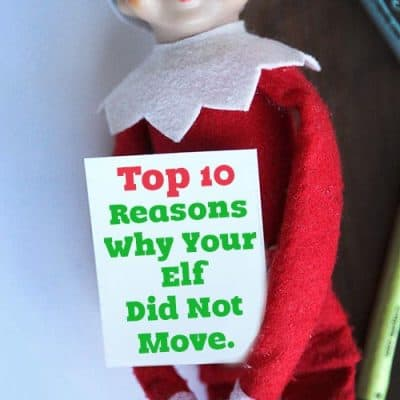 Top 10 Reasons Why Your Elf on the Shelf Did Not Move
