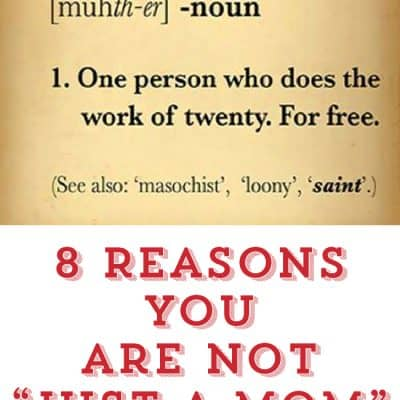 8 Reasons You are Not Just a Mom