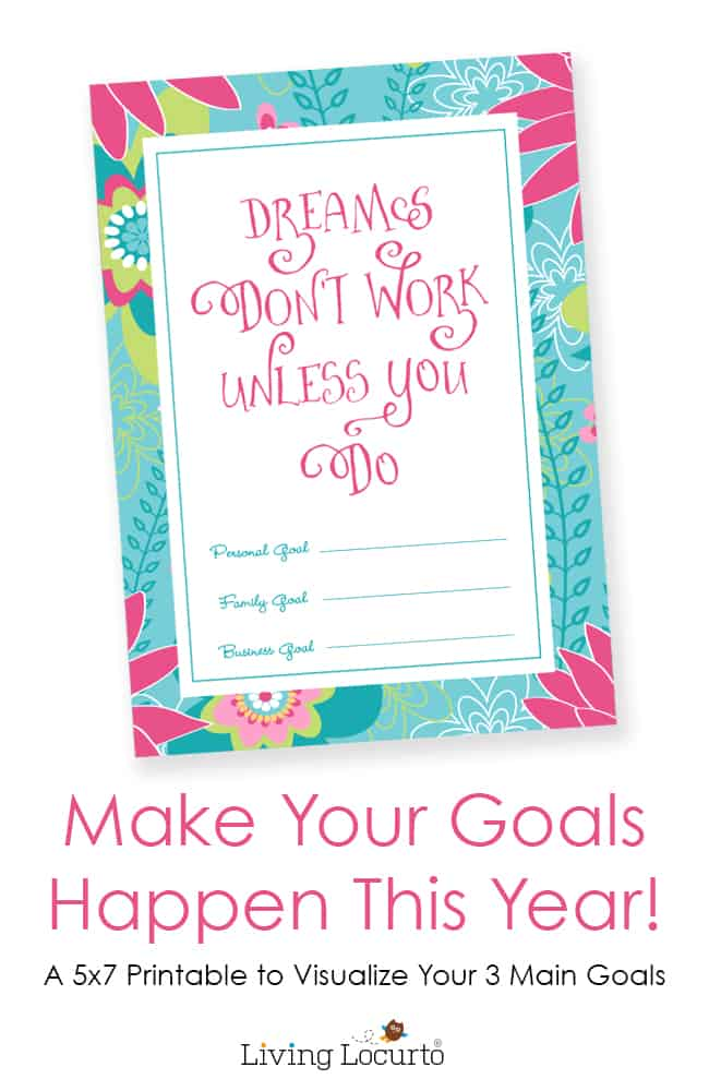 Free Printable 5x7 Print with a Dream Quote and Goals to fill out to help you visualize and achieve your dreams. LivingLocurto.com