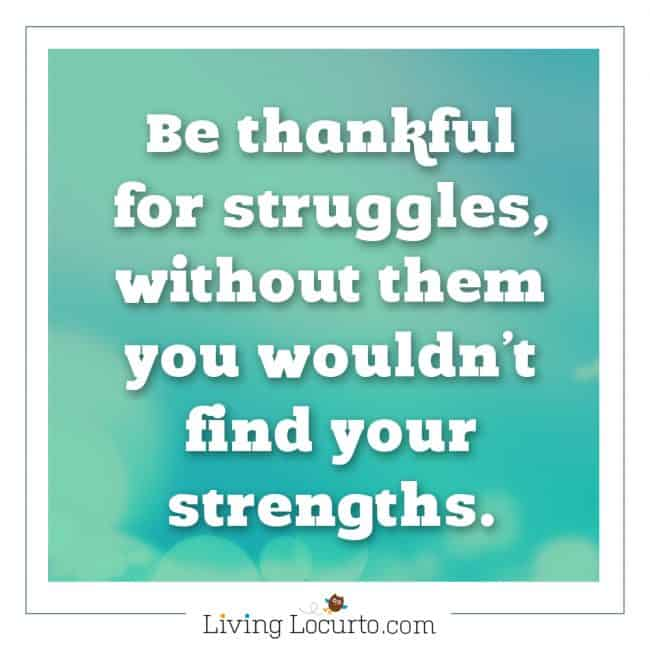 Strength Quote - 5 Things to Do When Bad Things Happen to You. Life lessons for how to cope during a bad time of life. Tips for what to do when you are taking care of a sick loved one, feel alone, sad or scared. LivingLocurto.com