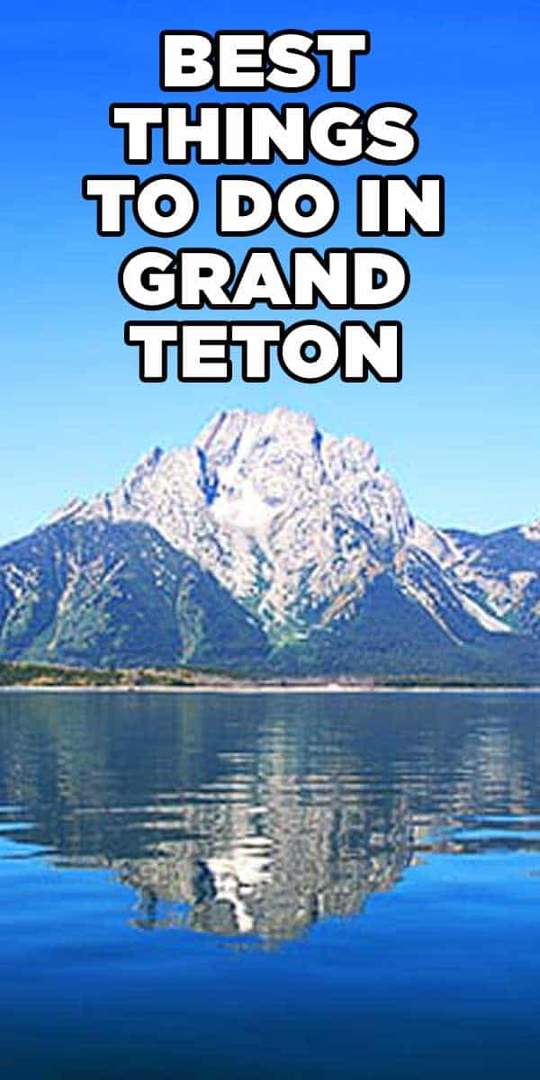 Best things to do in Grand Teton National Park - Family travel tips