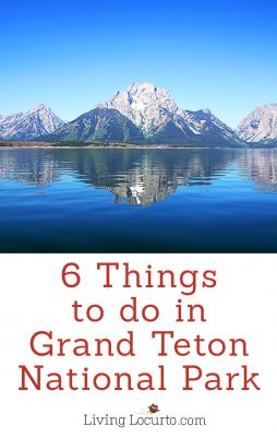 6 Things To Do on a Family Vacation to Grand Teton National Park