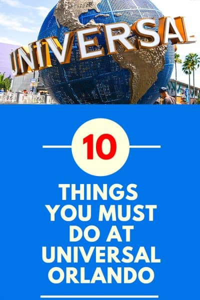 10 Things you MUST do at Universal Orlando
