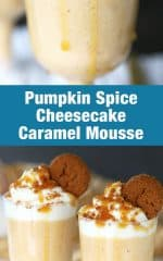 Pumpkin Spice Cheesecake Mousse with caramel sauce! A delicious and easy no bake dessert! Perfect for a fall party or Thanksgiving.