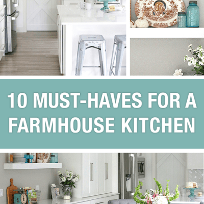 10 Must-Haves for a Farmhouse Kitchen