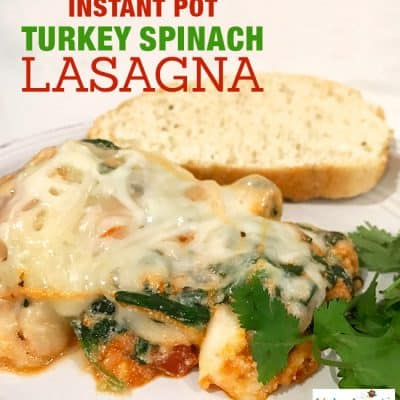 Ground Turkey Spinach Instant Pot Lasagna