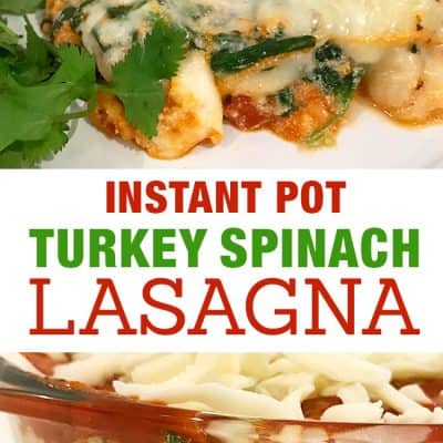 Turkey Spinach Instant Pot Lasagna | Pressure Cooker Recipe & Giveaway!