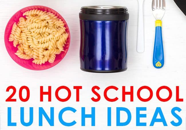 20 Hot School Lunch Ideas for Kids