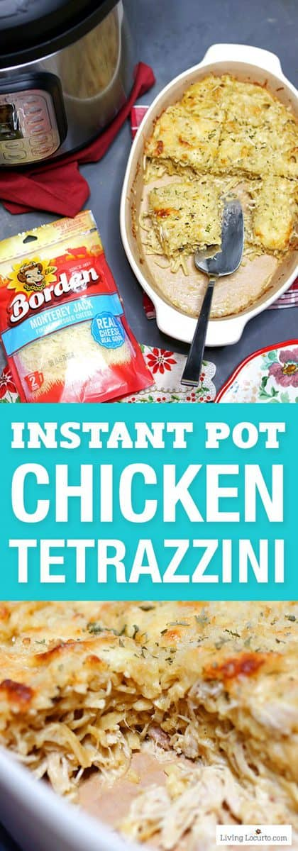 An easy one pot cheesy Instant Pot Chicken Tetrazzini recipe made in a pressure cooker. This creamy chicken pasta is perfect for a family dinner! Borden cheese recipe idea. LivingLocurto.com #instantpot #chicken #recipe