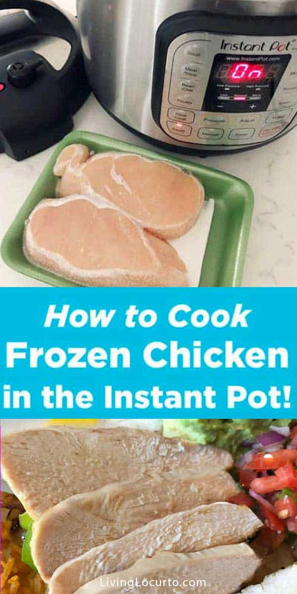 How to cook frozen chicken in the Instant Pot - Easy cooking instructions and recipes. LivingLocurto.com