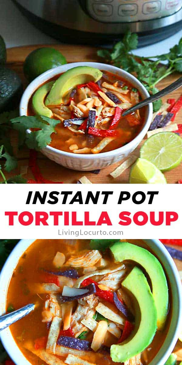 Best Instant Pot Chicken Tortilla Soup recipe for an easy family dinner